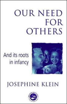 Our Needs for Others and its Roots in Infancy, Paperback Book