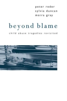 Beyond Blame : Child Abuse Tragedies Revisited, Paperback Book