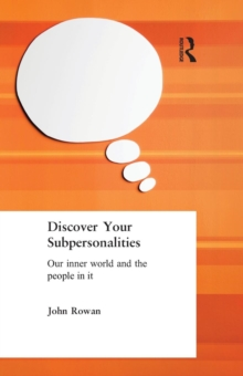 Discover Your Subpersonalities : Our Inner World and the People in it, Paperback Book