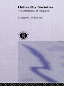 Unhealthy Societies : The Afflictions of Inequality, Paperback Book