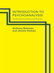 Introduction to Psychoanalysis : Contemporary Theory and Practice, Paperback Book