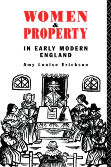 Women and Property : In Early Modern England, Paperback Book