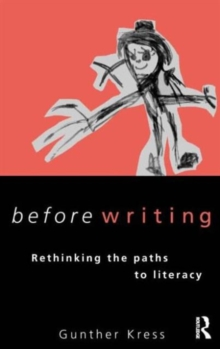 Before Writing : Rethinking Paths to Literacy, Paperback Book