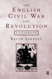 The English Civil War and Revolution : A Sourcebook, Paperback Book