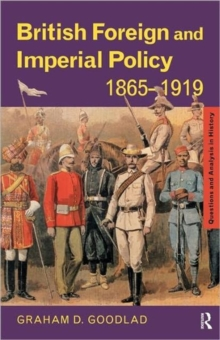 British Foreign and Imperial Policy 1865-1919, Paperback Book
