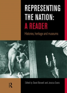 Representing the Nation: A Reader : Histories, Heritage, Museums, Paperback Book