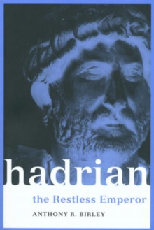 Hadrian : The Restless Emperor, Paperback Book
