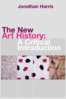 The New Art History : A Critical Introduction, Paperback Book
