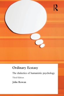 Ordinary Ecstasy : The Dialectics of Humanistic Psychology, Paperback Book