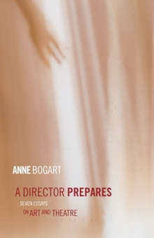 A Director Prepares : Seven Essays on Art and Theatre, Paperback Book