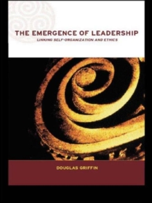 The Emergence of Leadership : Linking Self-organization and Ethics, Paperback Book