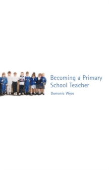 Becoming a Primary School Teacher, Paperback Book