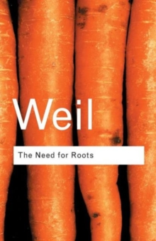 The Need for Roots : Prelude to a Declaration of Duties Towards Mankind, Paperback Book