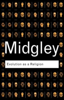 Evolution as a Religion : Strange Hopes and Stranger Fears, Paperback Book