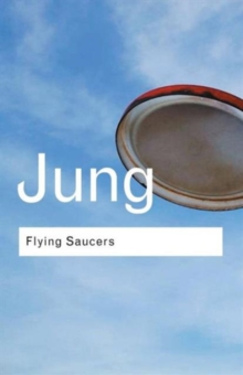Flying Saucers : A Modern Myth of Things Seen in the Sky, Paperback Book