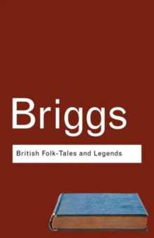 British Folk Tales and Legends : A Sampler, Paperback Book