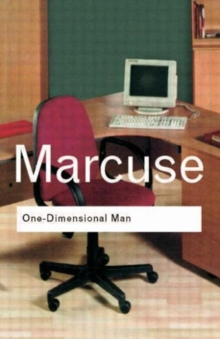 One-Dimensional Man : Studies in the Ideology of Advanced Industrial Society, Paperback Book