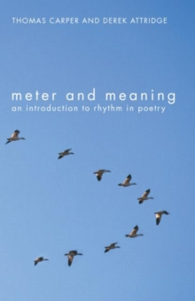 Meter and Meaning : An Introduction to Rhythm in Poetry, Paperback Book
