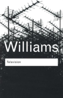 Television : Technology and Cultural Form, Paperback Book