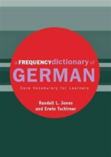 A Frequency Dictionary of German : Core Vocabulary for Learners, Paperback Book