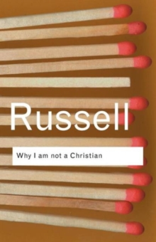 Why I am Not a Christian : And Other Essays on Religion and Related Subjects, Paperback Book