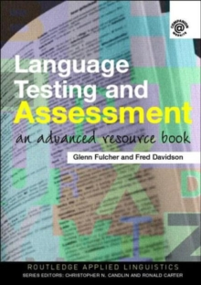 Language Testing and Assessment : An Advanced Resource Book, Paperback Book