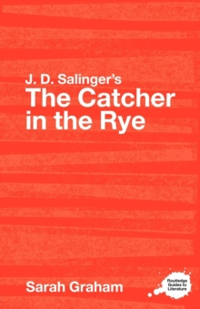 "J. D. Salinger's ""The Catcher in the Rye"" : A Routledge Study Guide, Paperback Book"