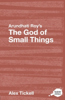 Arundhati Roy's The God of Small Things : A Routledge Study Guide, Paperback Book
