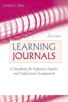 Learning Journals : A Handbook for Reflective Practice and Professional Development, Paperback Book