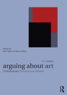 Arguing About Art : Contemporary Philosophical Debates, Paperback Book