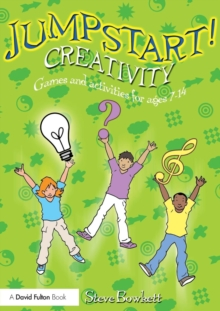 Jumpstart! Creativity : Games and Activities for Ages 7-14, Paperback Book