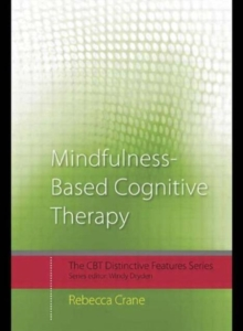 Mindfulness-based Cognitive Therapy : Distinctive Features, Paperback Book