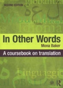 In Other Words : A Coursebook on Translation, Paperback Book