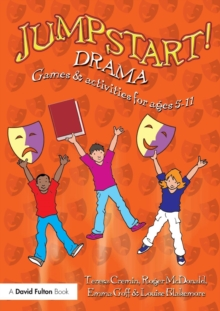 Jumpstart! Drama : Games and Activities for Ages 5-11, Paperback Book