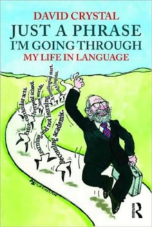 Just a Phrase I'm Going Through : My Life in Language, Paperback Book