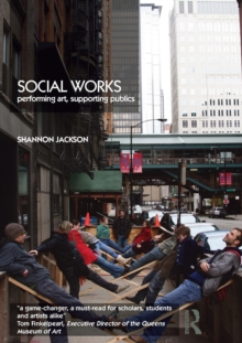 Social Works : Performing Art, Supporting Publics, Paperback Book
