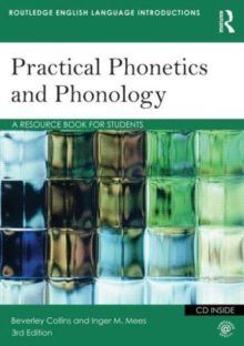 Practical Phonetics and Phonology : A Resource Book for Students, Paperback Book