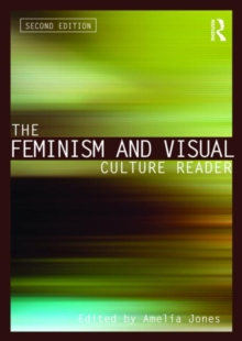 The Feminism and Visual Culture Reader, Paperback Book