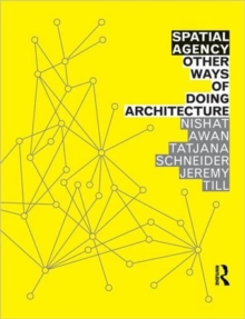 Spatial Agency: Other Ways of Doing Architecture, Paperback Book