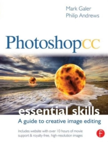 Photoshop CC: Essential Skills : A guide to creative image editing, Paperback Book