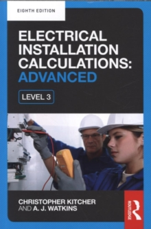 Electrical Installation Calculations: Advanced : For Technical Certificate and NVQ Level 3, Paperback Book