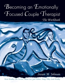 Becoming an Emotionally Focused Couple Therapist, Paperback Book