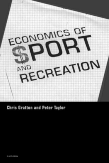 The Economics of Sport and Recreation : An Economic Analysis, Paperback Book