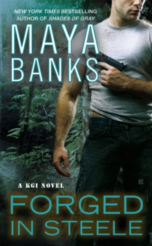 Forged In Steele : A KGI Novel, Paperback Book