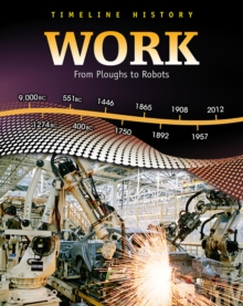 Work : From Ploughs to Robots, Paperback Book