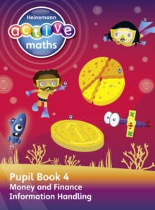 Heinemann Active Maths - Second Level - Beyond Number - Pupil Book 4 - Money, Finance and Information Handling, Paperback Book