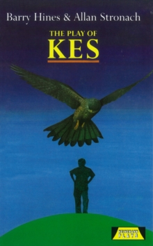 "The Play of ""Kes"", Hardback Book"