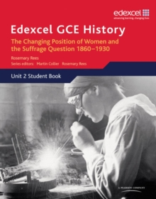 Edexcel GCE History AS Unit 2 C2 Britain C.1860-1930: The Changing Position of Women & Suffrage Question, Paperback Book