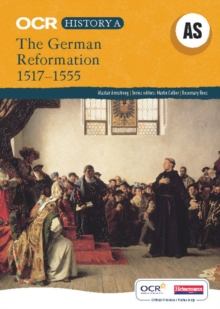 The German Reformation, 1517-1555 : Unbeatable Support to Help Your Students Succeed in History, Paperback Book