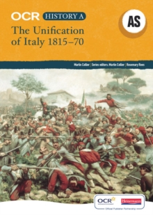 The Unification of Italy, 1815-70 : Unbeatable Support to Help Students Succeed in History, Paperback Book
